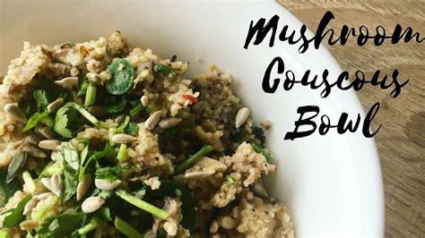 How to make Mushroom Couscous Bowl | Easy Veg Recipe ...