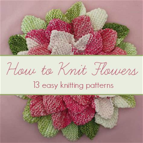 how to knit a flower for a baby hat how to knit flowers 13 easy knitting patterns