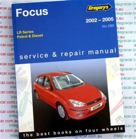 how to fix cars 2002 ford focus user handbook ford focus lr series petrol diesel 2002 2005 gregorys