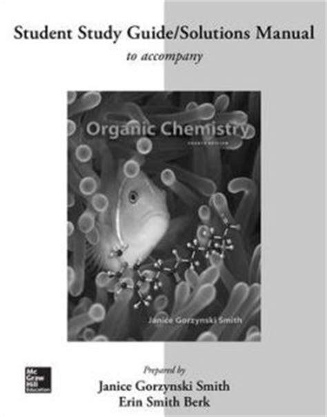 student study guide and solutions manual for brown iverson anslyn foote s organic chemistry 8th edition 0077479823 chemistry