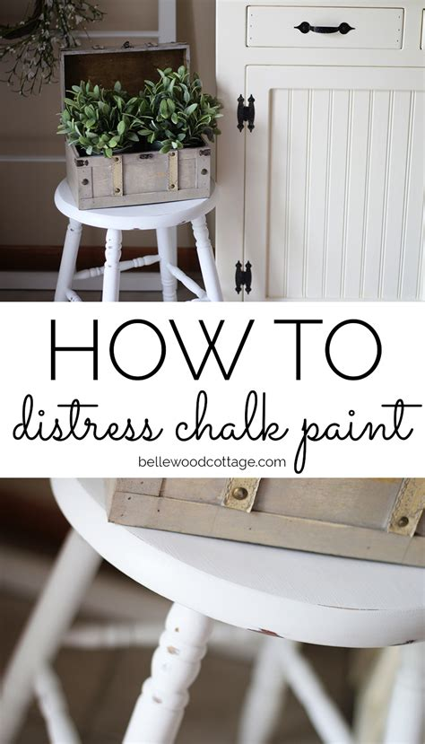 How To Distress Chalk Paint 7 Helpful Tips Bellewood