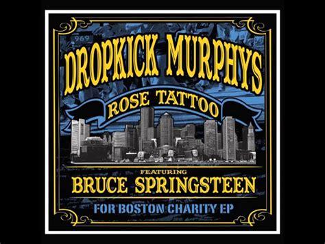dropkick murphys amp bruce springsteen rose tattoo youtube