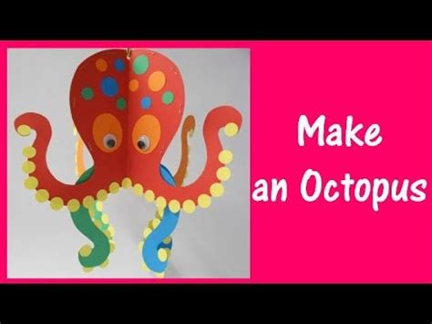 how to make arts and crafts out of paper arts and crafts how to make an octopus