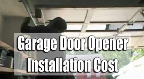 cost of garage door opener garage door opener installation cost