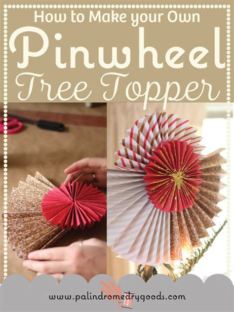 make your own tree topper make your own paper pinwheel tree topper palindrome
