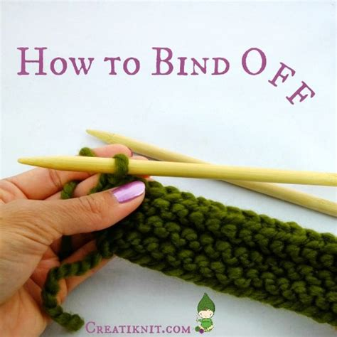 how do you bind in knitting creatiknit how to bind knitting for beginners