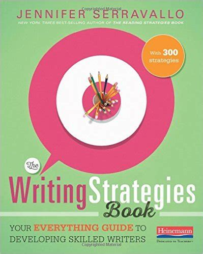 the reading strategies book your everything guide to developing skilled readers the writing strategies book by serravallo non