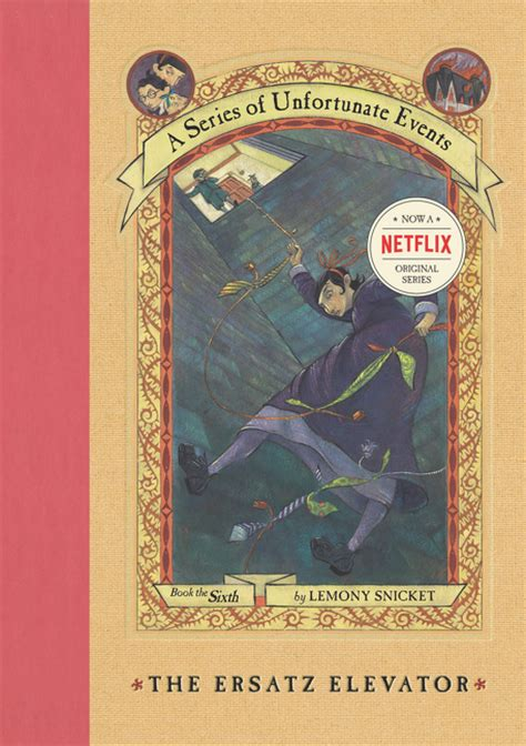 lemony snicket picture book a series of unfortunate events 6 the ersatz elevator by