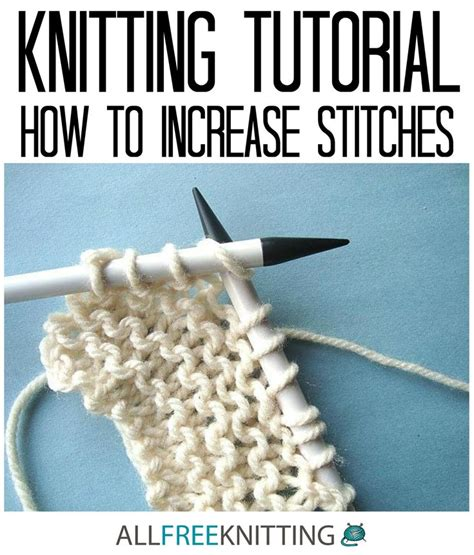 how to increase stitches in knitting 1000 images about how to knit on