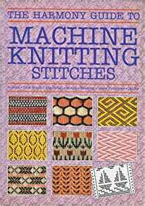 guide to knitting stitches the harmony guide to machine knitting stitches barbara