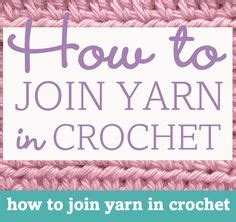 how to join knitting in the 1000 images about how to crochet on