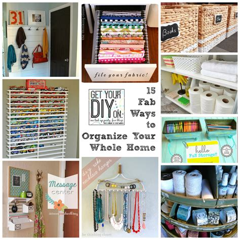 organising ideas 15 fabulous organizing ideas for your whole house diy