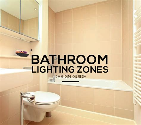 bathroom lighting zones bathroom lighting zones explained ip ratings zones and