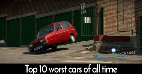 top 10 of all time top 10 worst cars of all time car computer exchange