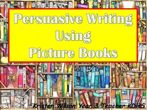 Kristen Wilson Persuasive Picture Books