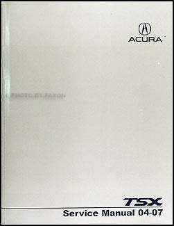 2004 2008 acura tsx factory service manual original shop repair factory repair manuals 2004 2007 acura tsx repair shop manual original