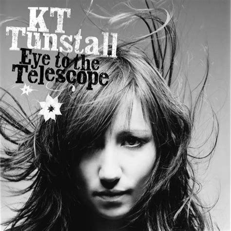 eye to the telescope 2006 kt tunstall albums lyricspond