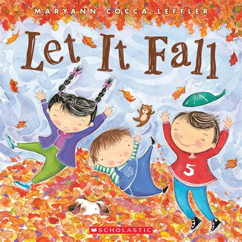 fall picture books kid s book let it fall by maryann cocca leffler