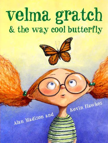 cool picture books velma gratch and the way cool butterfly by alan