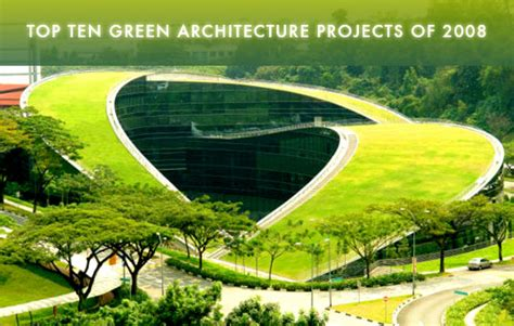 top ten architects top ten green architecture projects of 2008 top ten green