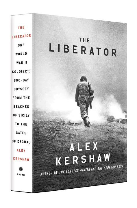 world war 2 in pictures book book review the liberator by alex kershaw of la book