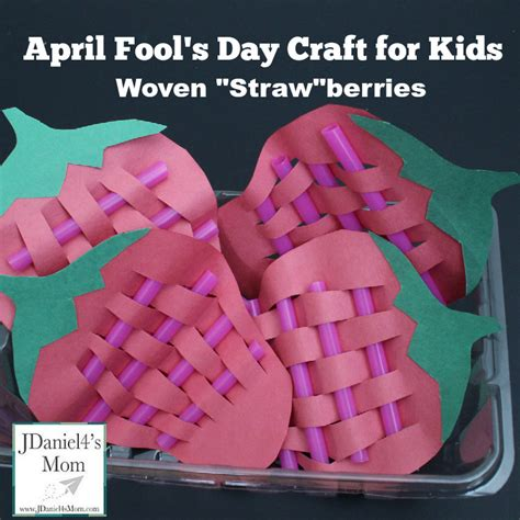 april fools day crafts for april fools day for woven strawberries