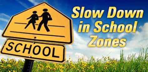 school zone school zones continue to be in effect through beginning of
