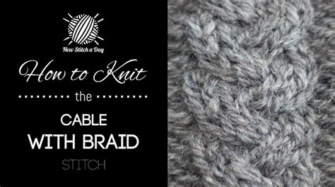 how to knit braid the cable with braid stitch knitting stitch 205 new