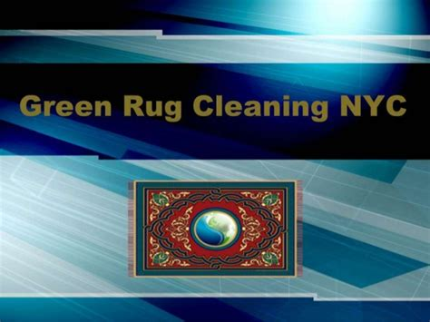 rug cleaning nyc green rug cleaning nyc
