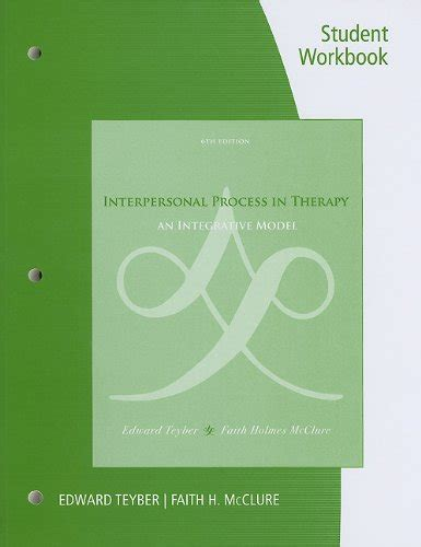 interpersonal process in therapy an integrative model student workbook for teyber mcclure s interpersonal