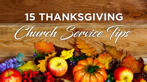 for thanksgiving 15 important tips for an amazing thanksgiving service