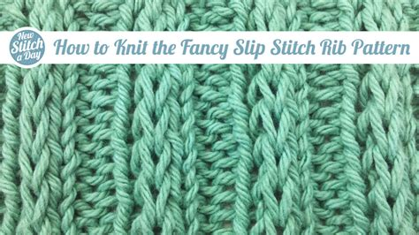 how to knit rib stitch the fancy slip stitch rib pattern knitting stitch 84