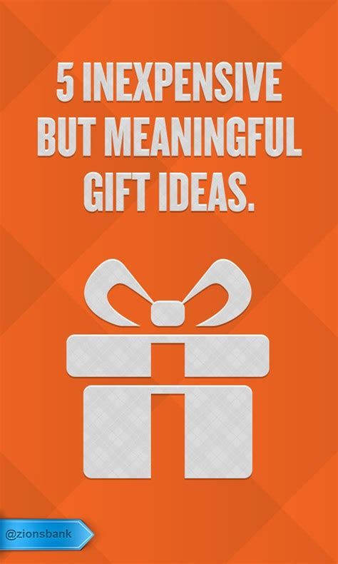 meaningful gift ideas give a meaningful gift without breaking the bank here are