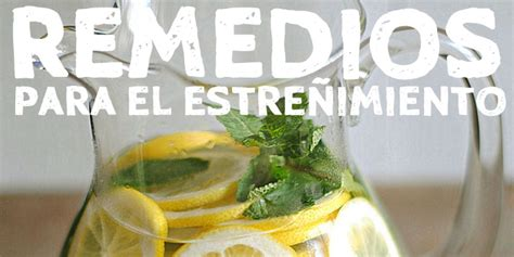 alimentos para aliviar el estre imiento 11 increibles remedios caseros para aliviar el estre 241 imiento