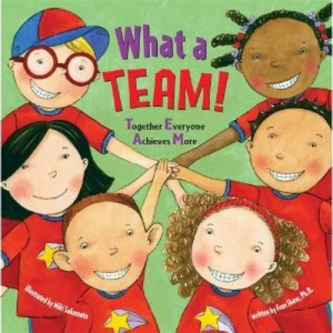 teamwork picture books what a team together everyone achieves more by fran shaw