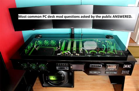 desk pc build custom water cooled pc desk mod commonly asked questions