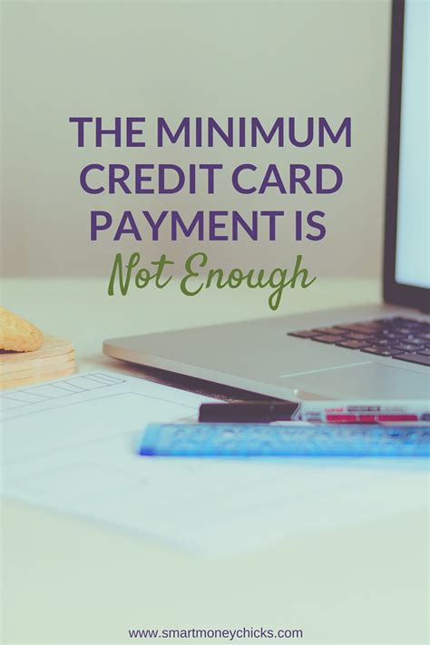minimum payment on a credit card the minimum credit card payment is not enough smart