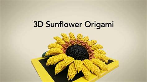 3d origami sunflower 3d origami sunflower girasol origami priti sharma