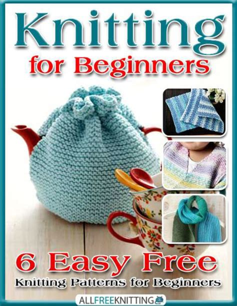 easy things to knit for beginners knitting for beginners 6 easy free knitting patterns for