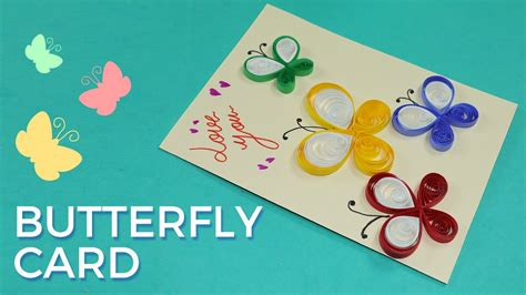 easy to make greeting card designs paper quilling card design butterfly greeting card