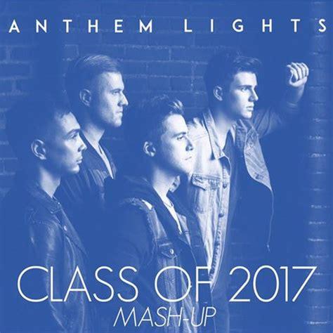 rock anthem lights anthem lights release class of 2017 mash up single