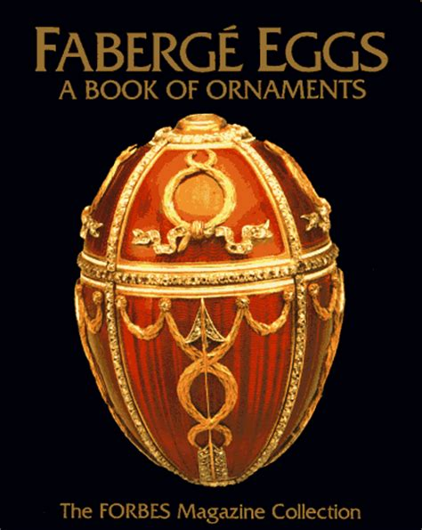 faberge egg picture book faberg 233 eggs a book of ornaments the forbes magazine