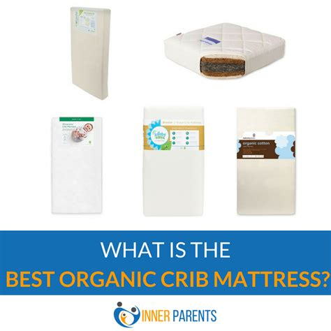 best organic crib mattress of 2017 inner parents
