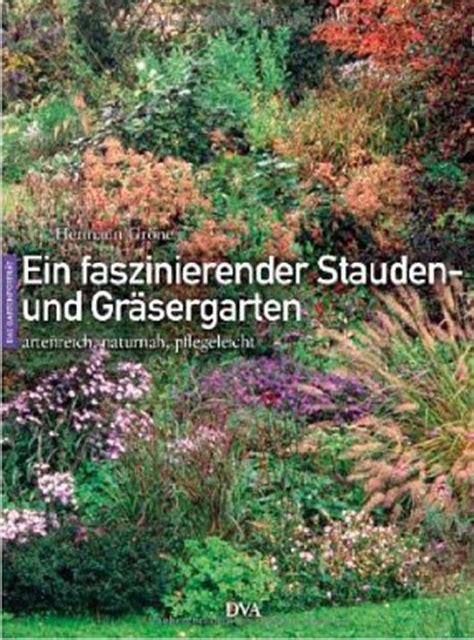 Der Neue Garten Ratgeber by Ein Faszinierender Stauden Und Gr 228 Sergarten Der Neue