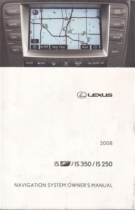 best car repair manuals 2008 lexus is f instrument cluster 2008 lexus is f 250 350 navigation system owners manual original