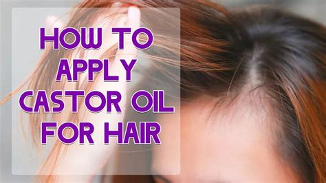 how to use in hair how to apply castor for hair how to use castor