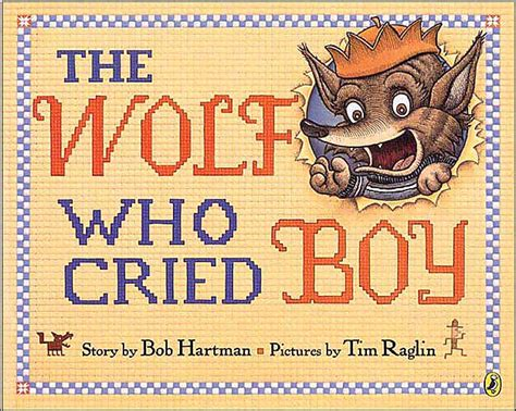 the boy who cried wolf picture book the wolf who cried boy haysville community library