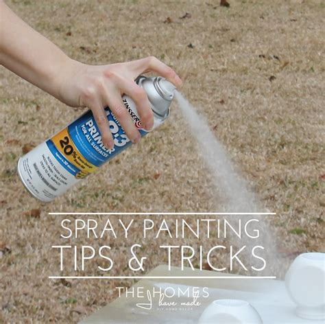 My Best Spray Painting Tips Tricks The Homes I Made