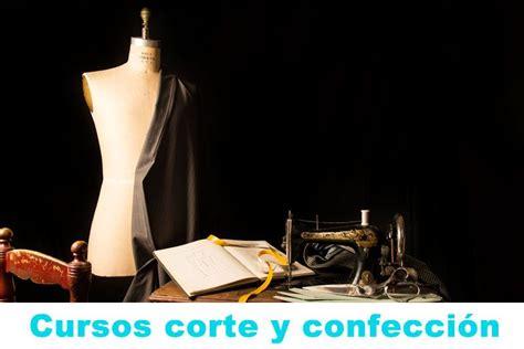 curso de corte y confeccion gratis online 8 cursos para aprender corte y confecci 243 n gratis online