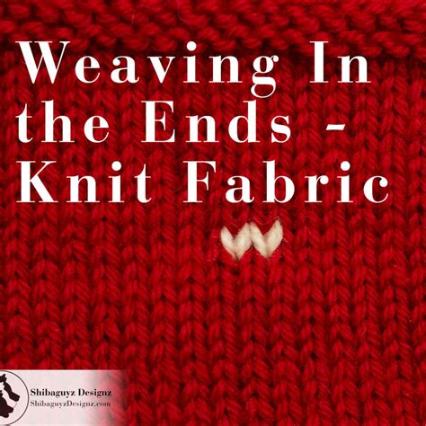how to weave in ends when knitting how to weave in the ends of yarn tails in knitted fabric